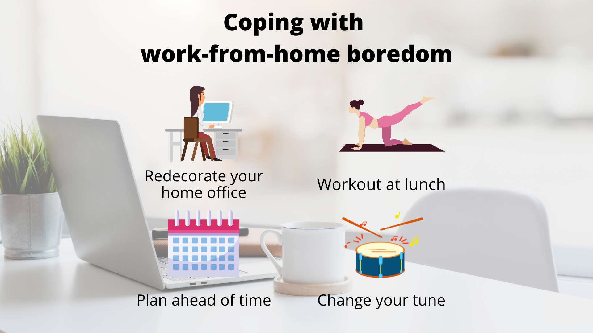 Coping with work-from-home (WFH) boredom