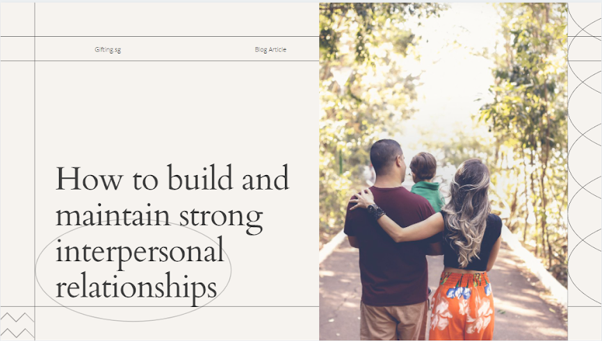 How to build and maintain strong interpersonal relationships