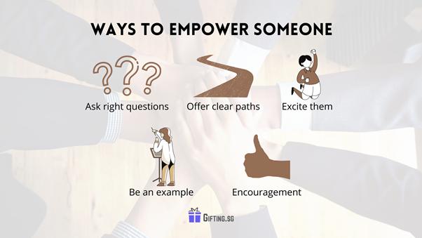Ways to Empower Someone